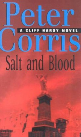 Salt And Blood: A Cliff Hardy Novel