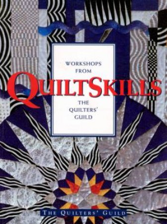 Workshops From Quiltskills by Various