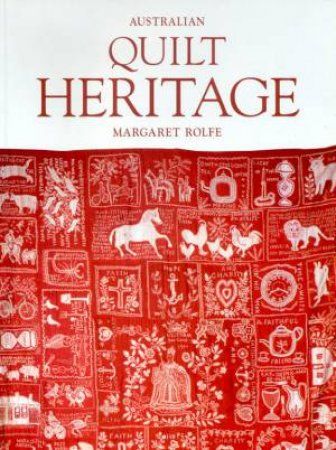 Australian Quilt Heritage by Margaret Rolfe