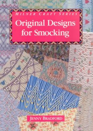 Original Designs For Smocking by Jenny Bradford