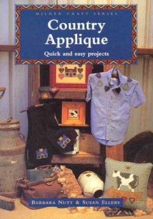 Country Applique by Barbara Nutt & Susan Ellery