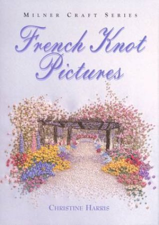 French Knot Pictures by Christine Harris