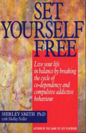 Set Yourself Free by Shirley Smith & S Neller
