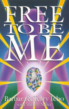 Free To Be Me by Terry & Barbara Tebo