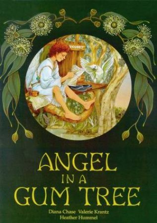Angel In A Gum Tree by Diana Chase