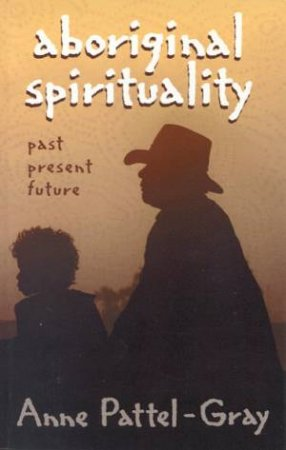 religious business essays on australian aboriginal spirituality Australian aboriginal beliefs and spiritualties essay the nature of the dreaming and its relation to the beginnings of the impact of the australian government and the drastic effects it had on the aboriginal people.
