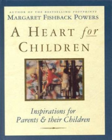 A Heart For Children by Margaret Fishback Powers