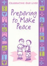 Celebrating Our Lives Preparing To Make Peace