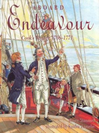 Aboard Endeavour: Cook's Voyage 1768 - 1771 by Bruce Stannard