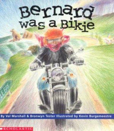 Bernard Was A Bikie by Val Marshall & Bronwyn Tester