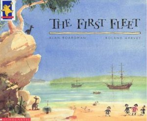 The First Fleet by Alan Boardman