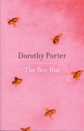 Bee Hut by Dorothy Porter