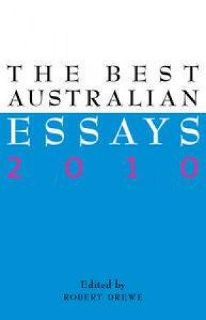 The Best Australian Essays 2010 by Robert Drewe