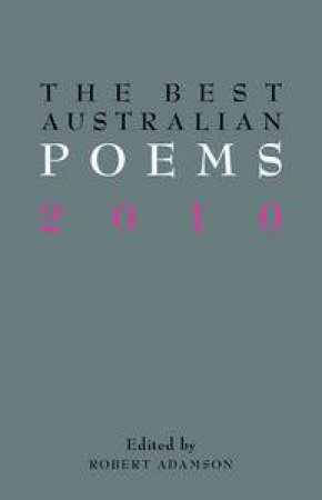Best Australian Poems 2010 by Robert Adamson