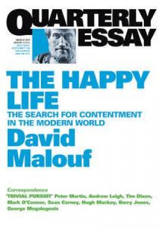 The Good Life: On Happiness and the Modern World, Quarterly Essay 41