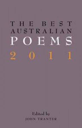 The Best Australian Poems 2011 by John Tranter