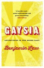 Gaysia Adventures in the Queer East