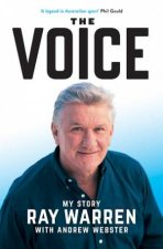 The Voice: My Story by Ray Warren with Andrew Webster