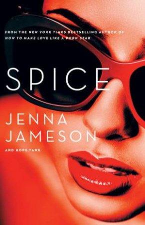 Spice by Jenna Jameson & Hope Tarr