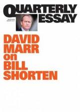 Marr on Bill Shorten: Quarterly Essay Issue 59 by David Marr