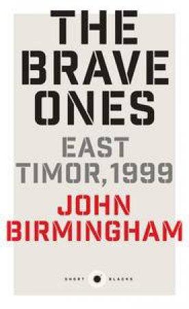 Short Black: The Brave Ones: East Timor, 1999