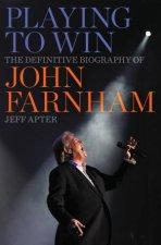 Playing To Win The Definitive Biography Of John Farnham