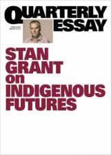 Stan Grant On Indigenous Futures