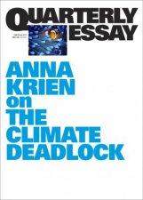 Anna Krien On The Climate Deadlock