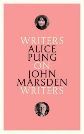 Writers On Writers: On John Marsden by Alice Pung
