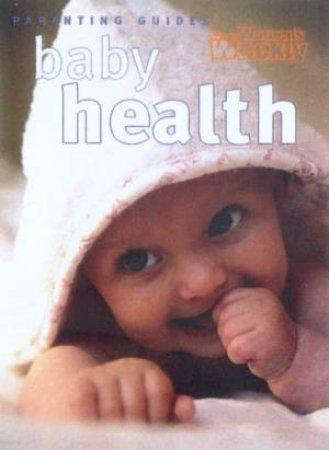 Australian Women's Weekly Mini Parenting Guides: Baby Health by Various