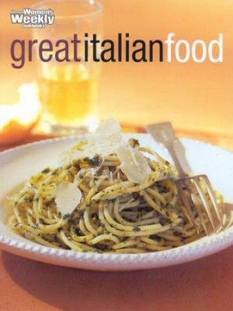 Australian Women's Weekly Cookbooks: Great Italian Food by Various