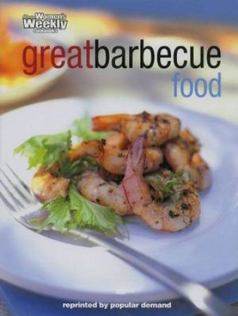Australian Women's Weekly Cookbooks: Great Barbecue Food by Various