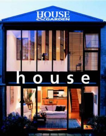 Australian House & Garden: House by Various