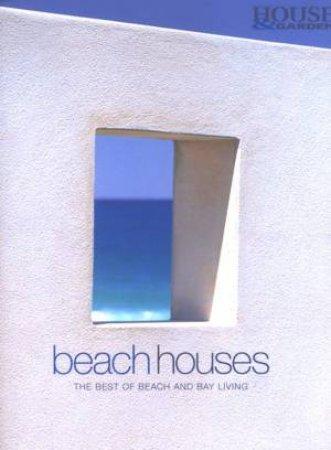 House & Garden: Beach Houses by Various