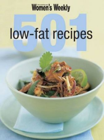 The Australian Women's Weekly: 501 Low-Fat Recipes by Trade