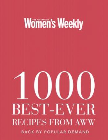 1000 Best Ever Recipes From The AWW