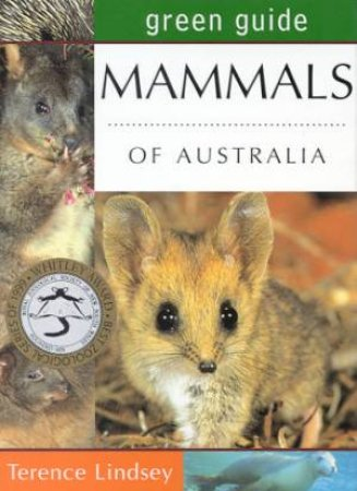 Green Guide: Mammals Of Australia by Terence Lindsey