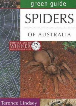 Green Guide: Spiders Of Australia by Terence R Lindsey