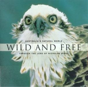 Wild And Free: Through The Lens Of Nicholas Birks by Nicholas Birks