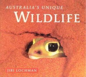 Australia's Unique Wildlife by Jiri Lochman
