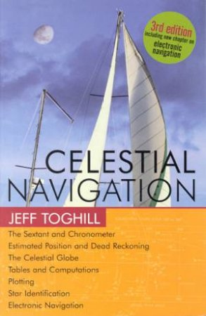 Celestial Navigation, 3rd Ed by Jeff Toghill - 9781864364583 - QBD Books