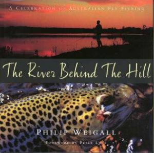 The River Behind The Hill by Philip Weigall
