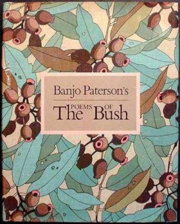 Banjo Paterson's Poems Of The Bush by Banjo Paterson