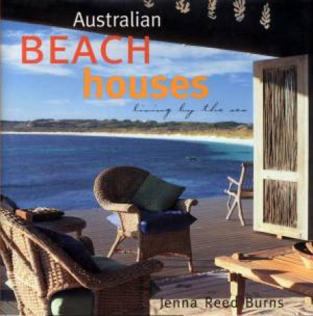 Australian Beach Houses by Jenna Reed Burns