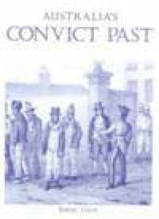 Australia's Convict Past by Robert Coupe