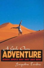 A Girls Own Adventure Across Africa Any Way Any How
