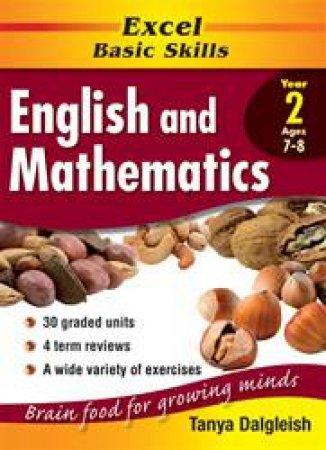 Excel Basic Skills: English & Mathematics Core Book - Year 2 by Tanya Dalgleish