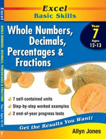 Excel Basic Skills - Whole Numbers, Decimals, Percentages and Fractions Year 7 by Allyn Jones