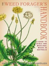 The Weed Foragers Handbook A Guide To Edible And Medicinal Weeds In Australia
