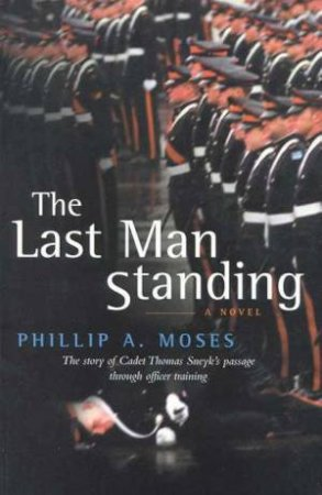 The Last Man Standing by Phillip A Moses
